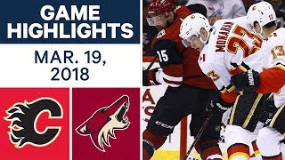 NHL Game Highlights | Flames vs. Coyotes - Mar. 19, 2018