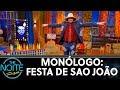 Monólogo: Festa de São João | The Noite (24/06/19)