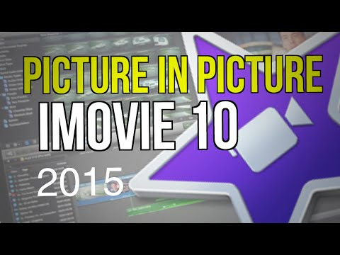 Picture in Picture in iMovie 10 - 2015