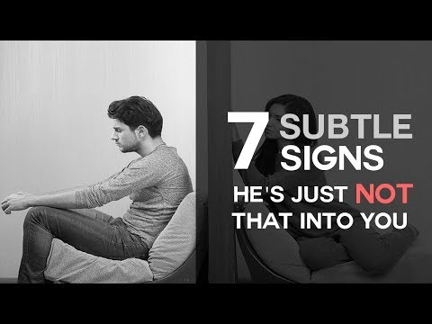 7 Subtle Signs He's Just Not That Into You