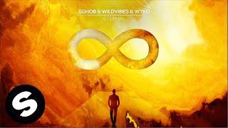 Sghob & WildVibes & Wyko - Eternal (Official Audio)