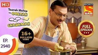 Taarak Mehta Ka Ooltah Chashmah - तारक मेहता - Ep 2940 - Full Episode - 3rd March 2020