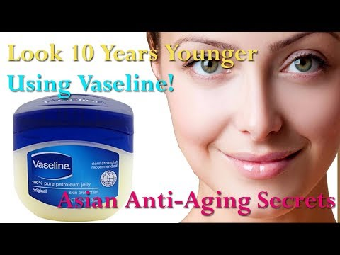 Look 10 Years Younger With Vaseline! Asian Anti-Aging Secrets | Get Clear, Glowing And spotless skin