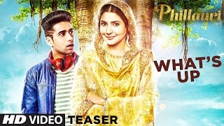 Whats Up Song Teaser | Phillauri | Anushka Sharma , Diljit Dosanjh | Mika Singh, Jasleen Royal
