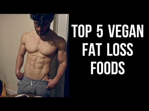 TOP 5 VEGAN FAT LOSS FOODS