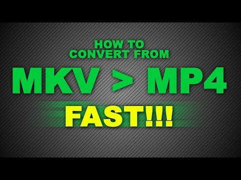 How To Convert From MKV To MP4
