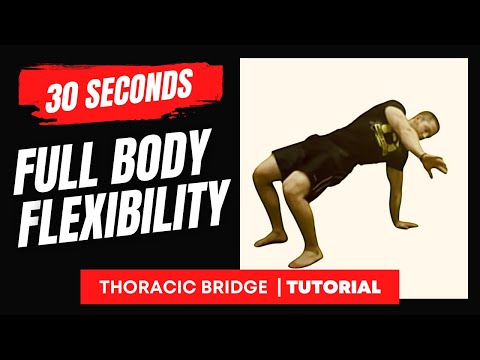 Thoracic Bridge Instructional Video: Improve your flexibility in 30 seconds