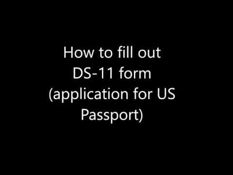 How to fill out DS 11 form (Application for U.S Passport)