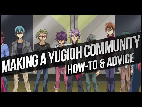 How to Make a Local Yu-Gi-Oh Community! Guide & Advice