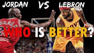 Jordan VS Lebron - Who is actually Better !!!