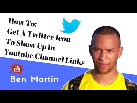 How To Setup YouTube: Get A Twitter Icon To Show Up In Your YouTube Channel Links