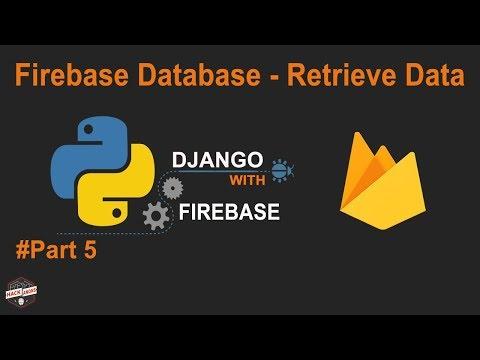 Python Django with Google Firebase Tutorial: Firebase Database Retrieve Data to template #Part5