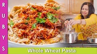 Pasta Ghar Kay Aate Wala Asan Mazedar Wheat Pasta and Meat Sauce Recipe in Urdu Hindi   RKK