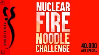 Nuclear Fire Noodle Challenge - 40.000 Abo Special Bei Yasilicious