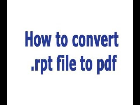 How to convert .rpt file to pdf - Convert RPT to PDF -  Without Any Software