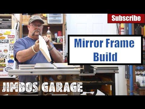 Wood Mirror Frame Project Build - Jimbos Garage
