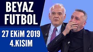 Beyaz Futbol 27 Ekim 2019 Kısım 4/4 Beşiktaş-Galatasaray maçı