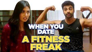 ScoopWhoop: When You Date A Fitness Freak ft. Ankita Goraya and Rohan Khurana