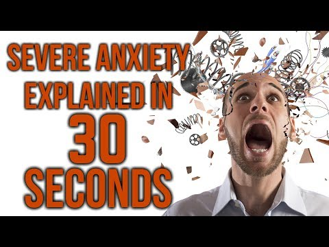 Severe Anxiety Explained In 30 Seconds