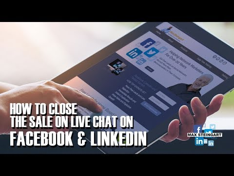 HOW TO CLOSE THE SALE WITH LIVE CHAT ON FACEBOOK AND LINKEDIN