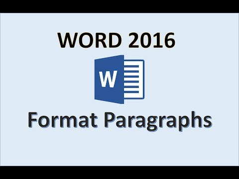 Word 2016 - Paragraph Formatting - How To Format Paragraphs and Create Text With Style in MS Office