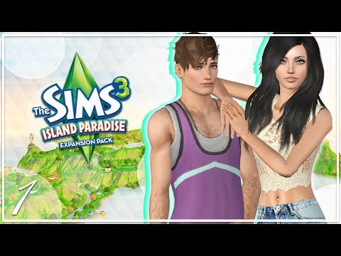 Let's Play: The Sims 3 Island Paradise -(Part 1) WELCOME TO ISLA PARADISO!
