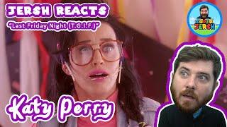 KATY PERRY Last Friday Night (T.G.I.F.) REACTION! - Jersh Reacts