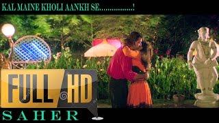 Kal Maine Khuli Aankh Se Ek Sapna Dekha (Full Song) | Jeena Marna Tere Sang HD 1080p
