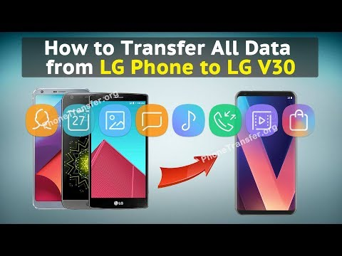How to Transfer All Data from LG Phone to LG V30