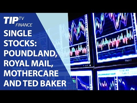 Single Stocks: Poundland, Royal Mail, Mothercare and Ted Baker