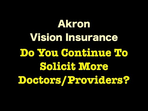 Akron Vision Insurance - Do You Continue To Solicit More Doctors?