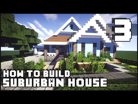 Minecraft - How to Build : Suburban House - Part 3 + Download
