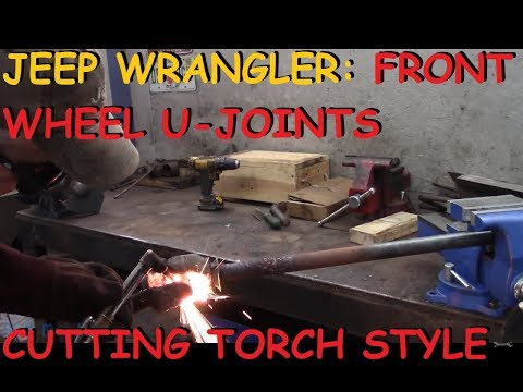 Replacing U-Joint: Cutting Torch Edition