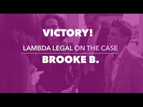 VICTORY! Lambda Legal on the Case: Brooke B.
