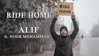 Ride Home : Alif Feat. Noor Mohammad , Official Video