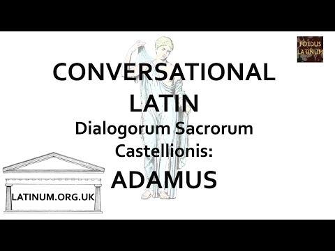 Adamus - Dialogorum Sacrorum Castellionis - Conversational Latin Dialogue Lesson.