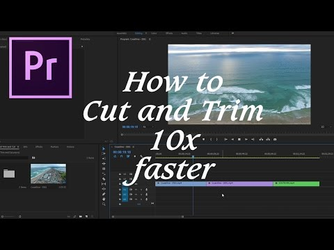 Adobe Premiere Pro CC: How to Cut and Trim 10x faster. Increase your editing speed.