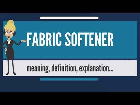What is FABRIC SOFTENER? What does FABRIC SOFTENER mean? FABRIC SOFTENER meaning & explanation