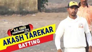 Akash Tarekar Batting in UK Tiger Championship 2019, Ghatkopar