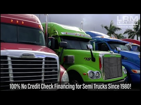 100% NO Credit Check - Semi Truck Leasing and Financing