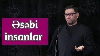 Əsəbi insanlar - Hacı Şahin - 2019