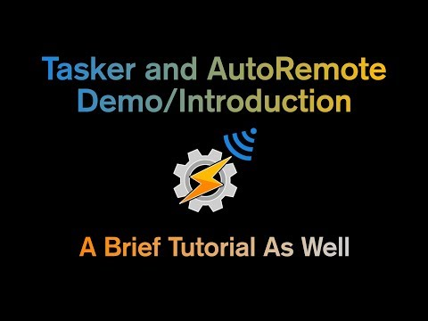 Tasker and AutoRemote Demo/Introduction