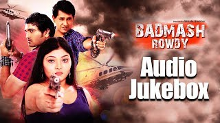 Audio Jukebox Of Badmash Rowdy   Latest Hindi Songs   Bappaditya Subhro