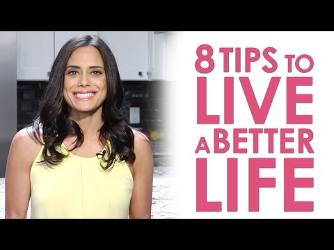 8 Tips to Live a Better Life: Healthy Living, Nutrition and More | Keri Glassman