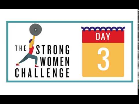 The Strong Women Challenge - Day 3