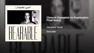 Closure (Hampton vs Depression: Final Boss)
