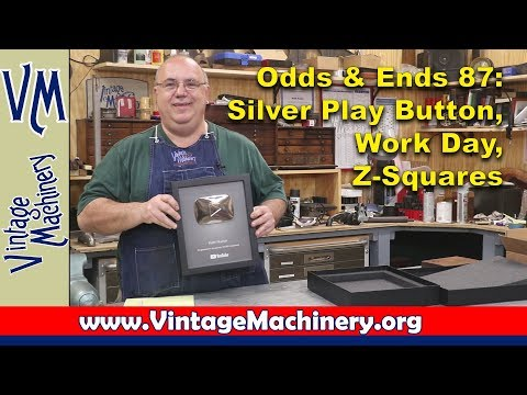 Odds & Ends 87:  Silver Play Button, Work Day, Z-Squares