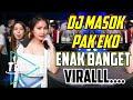 DJ Viral . . . Masok Pak Eko . . . | Enak Banget Bikin Goyang