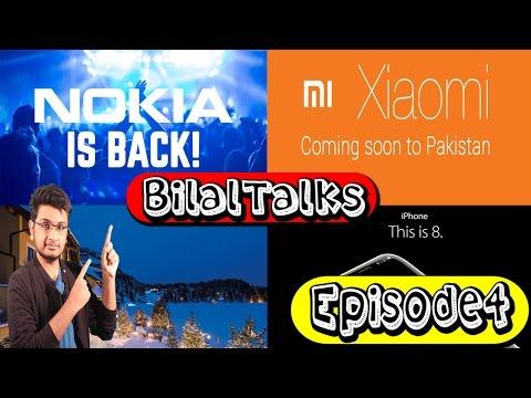BilalTalks Episode 4 | Nokia coming pakistan,Xiaomi is here ,xperia xa leaked ,hotel hacked!!!