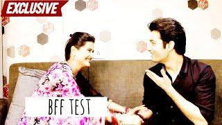 Kratika Sengar & Sharad Malhotra take the BFF Test | Kasam Tere Pyaar Ki